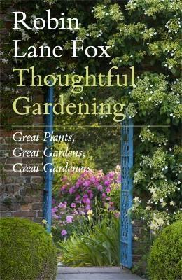 'Thoughtful Gardening' by Robin Lane Fox