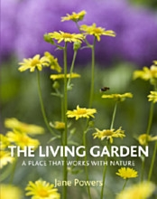 The Living Garden: A Place That Works with Nature  by Jane Powers